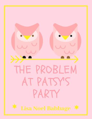 The Problem at Patsy's Party